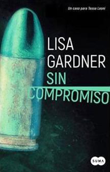 """""""Sin compromiso"""" de Lisa Gardner"""
